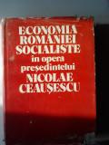Economia Romaniei socialiste in opera presedintelui Nicolae Ceausescu    (4+1)