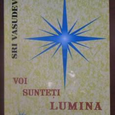 Voi sunteti lumina-Sri Vasudeva
