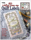 50 Nifty Iron-On Quilt Labels (Leisure Arts #3466), Hardcover