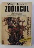 ZODIACUL CHINEZESC , O ABORDARE STIINTIFICA de VIRGIL IONESCU , 1990