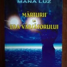 Marturii la era varsatorului- Mana Luz