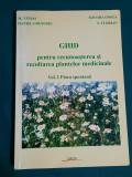 GHID PENTRU RECUNOAȘTREA ȘI RECOLTAREA PLANTELOR MEDICINALE*VOL. I/M.TĂMAȘ/2005