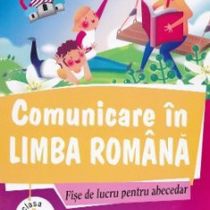 Comunicare in limba romana - Clasa 1 - Fise de lucru pentru abecedar. Model B - Marinela Chiriac