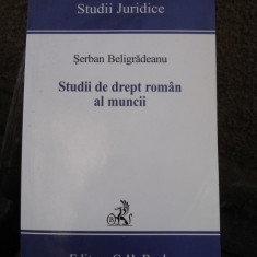 STUDII DE DREPT ROMAN AL MUNCII - SERBAN BELIGRADEANU