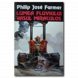 Philip Jose Farmer - Lumea fluviului - Vasul miraculos