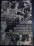 Diplomatia De Conferinte - Emilian I. Bold ,545385