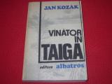 VANATOR  IN  TAIGA  -  JAN  KOZAK   ( stare foarte buna ) *