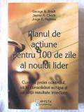 PLANUL DE ACTIUNE PENTRU 100 DE ZILE AL NOULUI LIDER - G. Bradt, J. Check, 2009