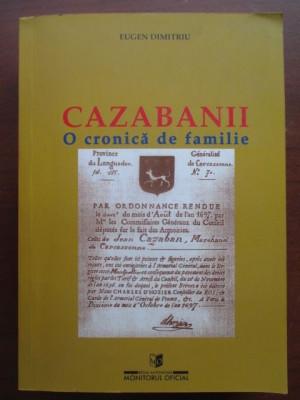 Cazabanii. O cronica de familie-Eugen Dimitriu foto