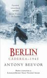 Berlin. Caderea - 1945/Antony Beevor