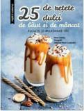 25 de retete dulci de baut si de mancat/Larousse