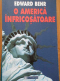 O America Infricosatoare - Edward Behr ,285915