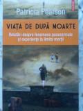 VIATA DE DUPA MOARTE-PATRICIA PEARSON