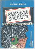 Cumpara ieftin Servicii Secrete I - Marian Ureche