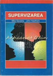Supervizarea - Mike Savedra, John Hawthorn