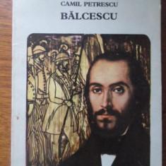 BALCESCU - CAMIL PETRESCU