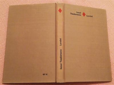 Lorelei editie cartonata. Editura Eminescu, 1970 - Ionel Teodoreanu foto