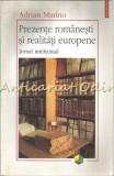 Prezente Romanesti Si Realitati Europene - Adrian Marino