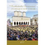 Les Cathédrales Diocésaines de la Métropole de Valachie et Dobroudja - Colectiv de autori