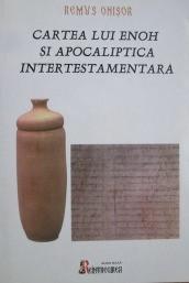 Cartea lui Enoh si apocaliptica intertestamentara - Remus Onisor