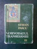 STEFAN PASCU - VOIEVODATUL TRANSILVANIEI volumul 3 (1986, editie cartonata)