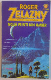 NOUA PRINTI DIN AMBER de ROGER ZELAZNY , 1994