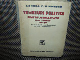 TEMEIURI POLITICE PTR ACTUALITATE -ZIARUL CURENTUL 1928-1938 -MIRCEA.V.PIENESCU