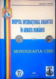 DREPTUL INTERNAȚIONAL UMANITAR ÎN ARMATA ROMÂNIEI - DUMITRU CODIȚĂ