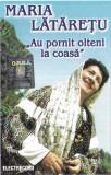Casetă audio Maria Lătărețu – Au Pornit Olteni La Coasă, originală, Casete audio
