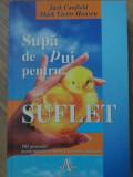 SUPA DE PUI PENTRU SUFLET-JACK CANFIELD, MARK VICTOR HANSEN