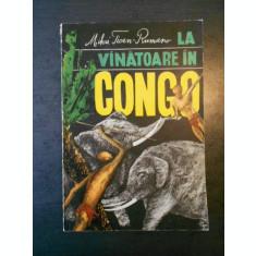 MIHAI TICAN RUMANO - LA VANATOARE IN CONGO