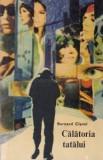 Bernard Clavel - Călătoria tatălui