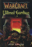 Warcraft - Ultimul Gardian (Vol. 3)/Jeff Grubb