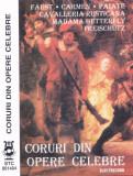 Caseta audio:  Various – Coruri celebre din opere  ( Electrecord STC001404 ), Casete audio