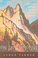 On Zion's Mount: Mormons, Indians, and the American Landscape foto