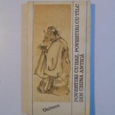 POVESTIRI CU HAZ , POVESTIRI CU TALC DIN CHINA ANTICA de LI JIAYU si ELVIRA IVASCU , 1986