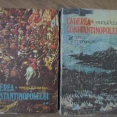 CADEREA CONSTANTINOPOLELUI VOL.1-2 - VINTILA CORBUL