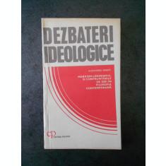 ALEXANDRU BOBOC - DEZBATERI IDEOLOGICE