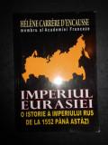 HELENE CARRERE D'ENCAUSSE - IMPERIUL EURASIEI. O ISTORIE A IMPERIULUI RUS