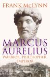Marcus Aurelius Warrior, Philosopher, Emperor