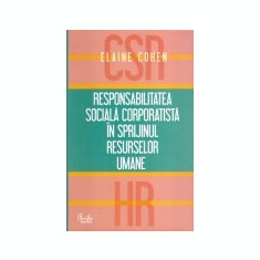 Responsabilitatea sociala corporatista in sprijnul resurselor umane