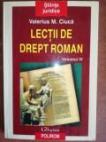Lectii de drept roman vol 4- Valerius M. Ciuca, Polirom