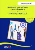 Constructia sociala a supervizarii in asistenta sociala - Elena UNGURU