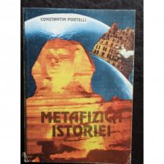 METAFIZICA ISTORIEI - CONSTANTIN PORTELLI