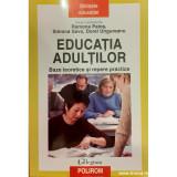 Educatia adultilor. Baze teoretice si repere practice