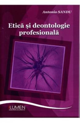 Etica si deontologie profesionala - Antonio SANDU foto