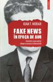 Fake news in Epoca de Aur | Ioan T. Morar