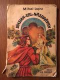 MIHAI LUPU - SINZIAN CEL NAZDRAVAN, 1976, 133 pagini,