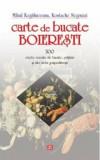 Carte de bucate boieresti - 200 retete cercate de bucate, prajituri si alte trebi gospodaresti/Mihail Kogalniceanu, Kostache Negruzzi