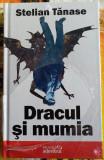 Colectia Adevarul Dracul Si Mumia Stelian Tanase Carti Librarie